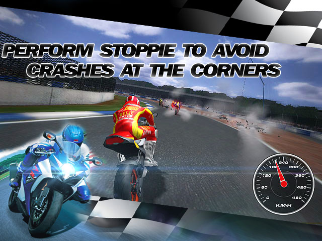 Super Bikes Race Screenshot and Hint 3. Perform stoppie to avoid crashes at the corners!